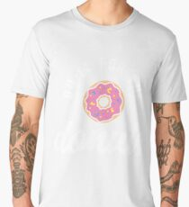 Do It For The Donuts Men's Premium T-Shirt