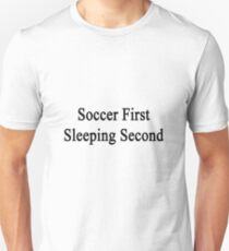 Soccer First Sleeping Second  T-Shirt