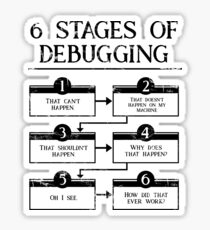 6 Stages Of Debugging Computer Programming Sticker