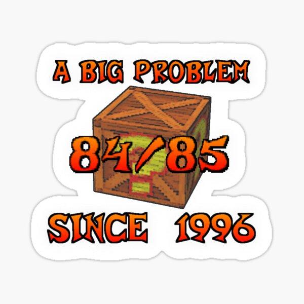 A Big Problem Since 1996 Sticker