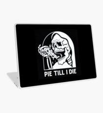 pie till i die Laptop Skin