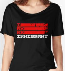 I Am An Immigrant Women's Relaxed Fit T-Shirt