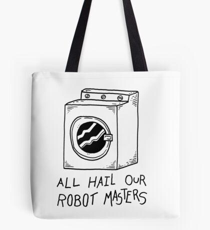 All hail our robot masters - washing mashine Tote Bag