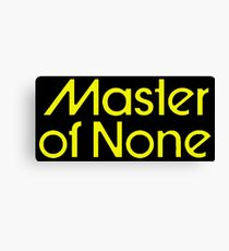 Master of None Canvas Print