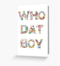 Yo, who dat boy?  Greeting Card