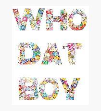 Yo, who dat boy?  Photographic Print