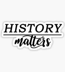 History Matters  Sticker