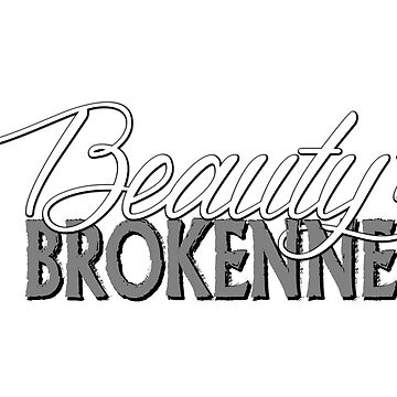 Beauty for Brokenness by HappyDadTees