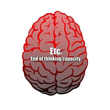 Etc. End of Thinking Capacity by i2studio