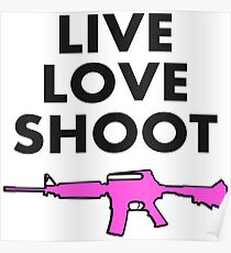 LIve Love Shoot - girls with guns Poster
