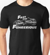 Fast and Führerious Unisex T-Shirt