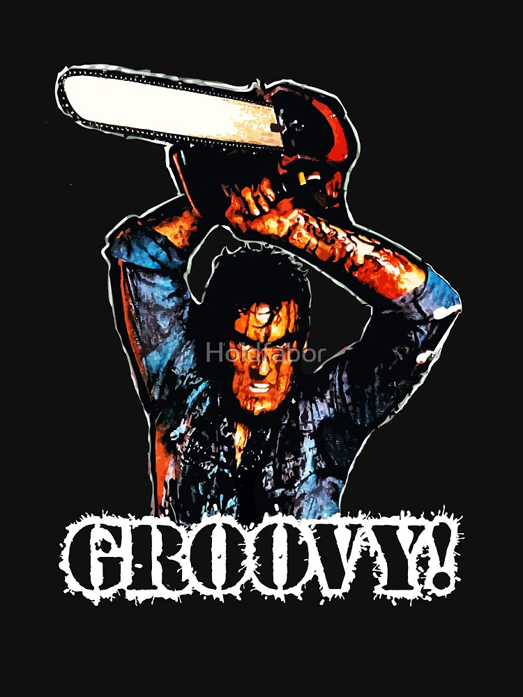 Evil Dead Ash - Groovy! | Unisex T-Shirt