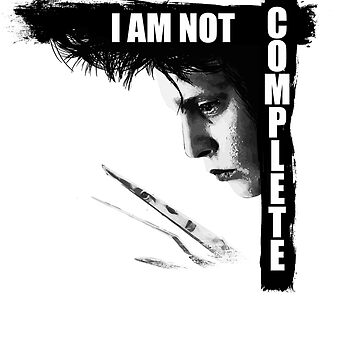 Edward Scissorhands - I am not Complete by Holdfabor