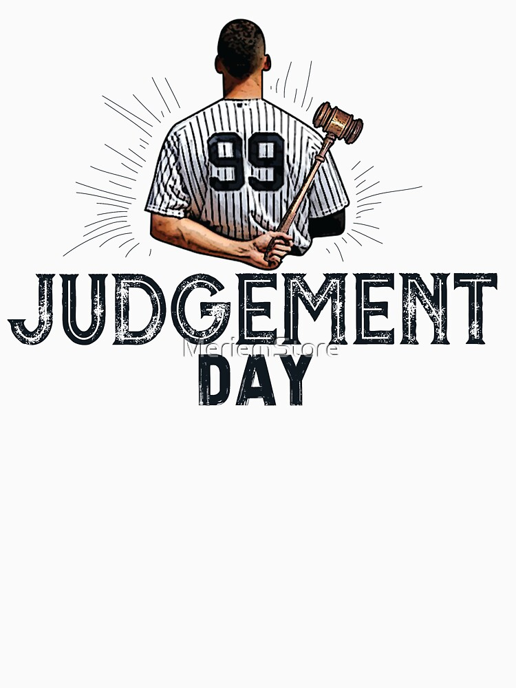 Judgement Day Shirt , Judge 99  is coming Shirt New york Baseball - i'm a Big Fan !  by MeriemStore