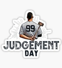 Judgement Day Shirt , Judge 99  is coming Shirt New york Baseball - i'm a Big Fan !  Sticker