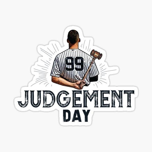 Judgement Day Shirt , Judge 99  is coming Shirt New york Baseball - i'm a Big Fan !  Sticker
