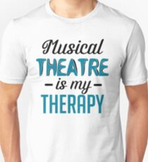Musical Theatre Is My Therapy T-Shirt