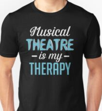 Musical Theatre Is My Therapy. V2. T-Shirt
