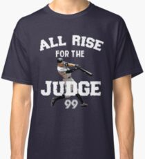 ALL RISE For The Judge 99  - I'm a Big Fan ! Classic T-Shirt