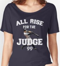 ALL RISE For The Judge 99  - I'm a Big Fan ! Women's Relaxed Fit T-Shirt