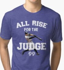 ALL RISE For The Judge 99  - I'm a Big Fan ! Tri-blend T-Shirt