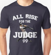 ALL RISE For The Judge 99  - I'm a Big Fan ! Unisex T-Shirt