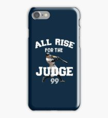ALL RISE For The Judge 99  - I'm a Big Fan ! iPhone Case/Skin