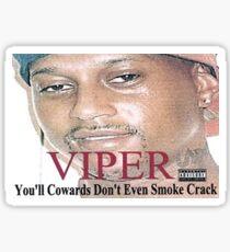 Viper - you'll cowards dont even smoke crack Sticker