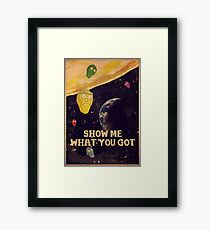 SHOW ME WHAT YOU GOT - vintage poster Framed Print
