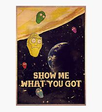 SHOW ME WHAT YOU GOT - vintage poster Photographic Print