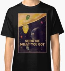SHOW ME WHAT YOU GOT - vintage poster Classic T-Shirt