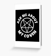 Ask Me About My Coven Greeting Card