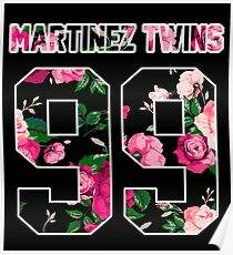 martinez twins - 99 Poster