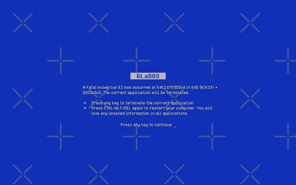 Blue Screen of Death (BSOD) GLaDOS Edition by Kent Liau