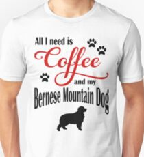 Coffee and my Bernese Mountain Dog Unisex T-Shirt