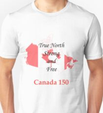 Canada 150 True North Strong and Free Unisex T-Shirt