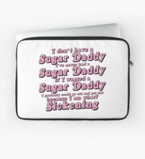 I Don't Have a Sugar Daddy (short) Laptop Sleeve