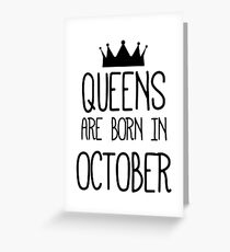 Queens are born in October - Black Greeting Card