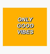 only good vibes Photographic Print