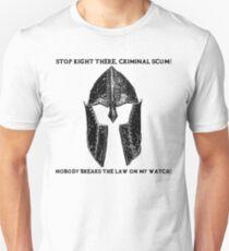 Nobody Breaks the Law on my Watch! T-Shirt