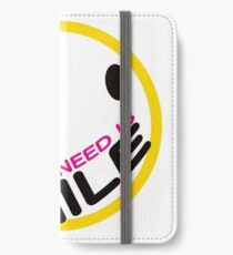 ALL YOU NEED IS SMILE. iPhone Wallet/Case/Skin