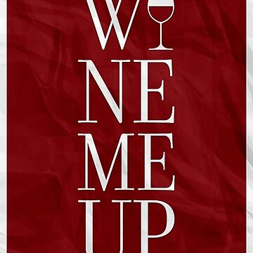 Wine Me Up by HenryWine