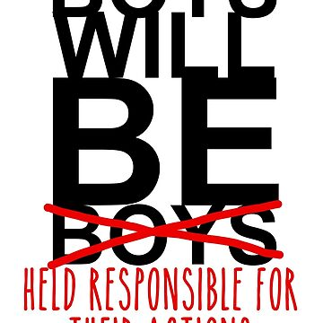 boys will be held responsible for their actions by fahimahsarebel