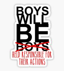 boys will be held responsible for their actions Sticker