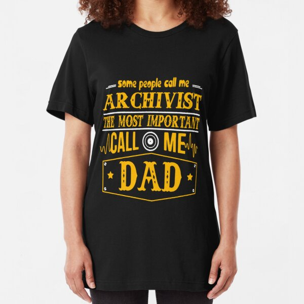 Tee Shirt Clothing Some People Call Me Archivist Shirt