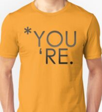 *you' re Unisex T-Shirt