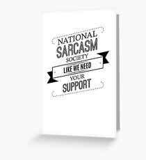 National Sarcasm Society - Funny Saying  Greeting Card