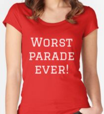 Worst Parade Ever - Supporters T Women's Fitted Scoop T-Shirt
