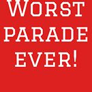 Worst Parade Ever - Supporters T by Bydandy