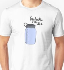 Hydrate or Die T-Shirt